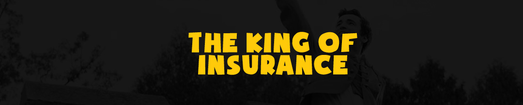 The King of Insurance